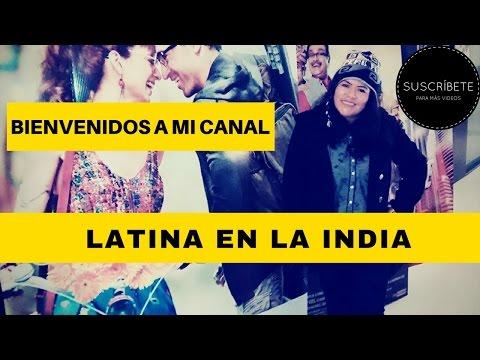 BIENVENIDOS (AS) A MI CANAL / LATINA EN LA INDIA