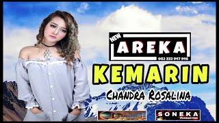 KEMARIN | Chandra Rosalina- New Areka [ Koplo ] 2019