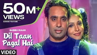 "Video ""Dil Ta Pagal Hai"" Babbu Maan (Full Song) 