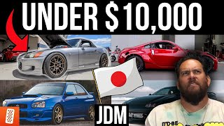 The Best JDM Cars you can BUY for UNDER $10,000!