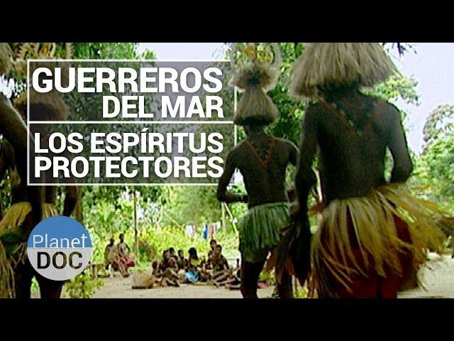 Los Espíritus Protectores. Guerreros del Mar | Tribus y Etnias - Planet Doc