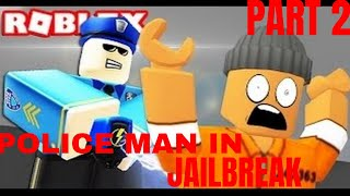 POLICE MAN IN JAILBREAK ROBLOX URDU/HINDI PART 2