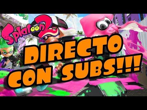DIRECTO DE TARDE CON SUSCRIPTORES- SPLATOON 2- NINTENDO SWICTH