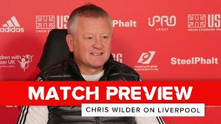 Chris Wilder | Liverpool v Sheffield United | Preview interview