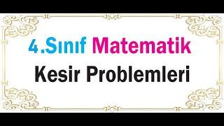 4. Sınıf Matematik Kesir Problemleri Parçadan Bütüne Ulaşma