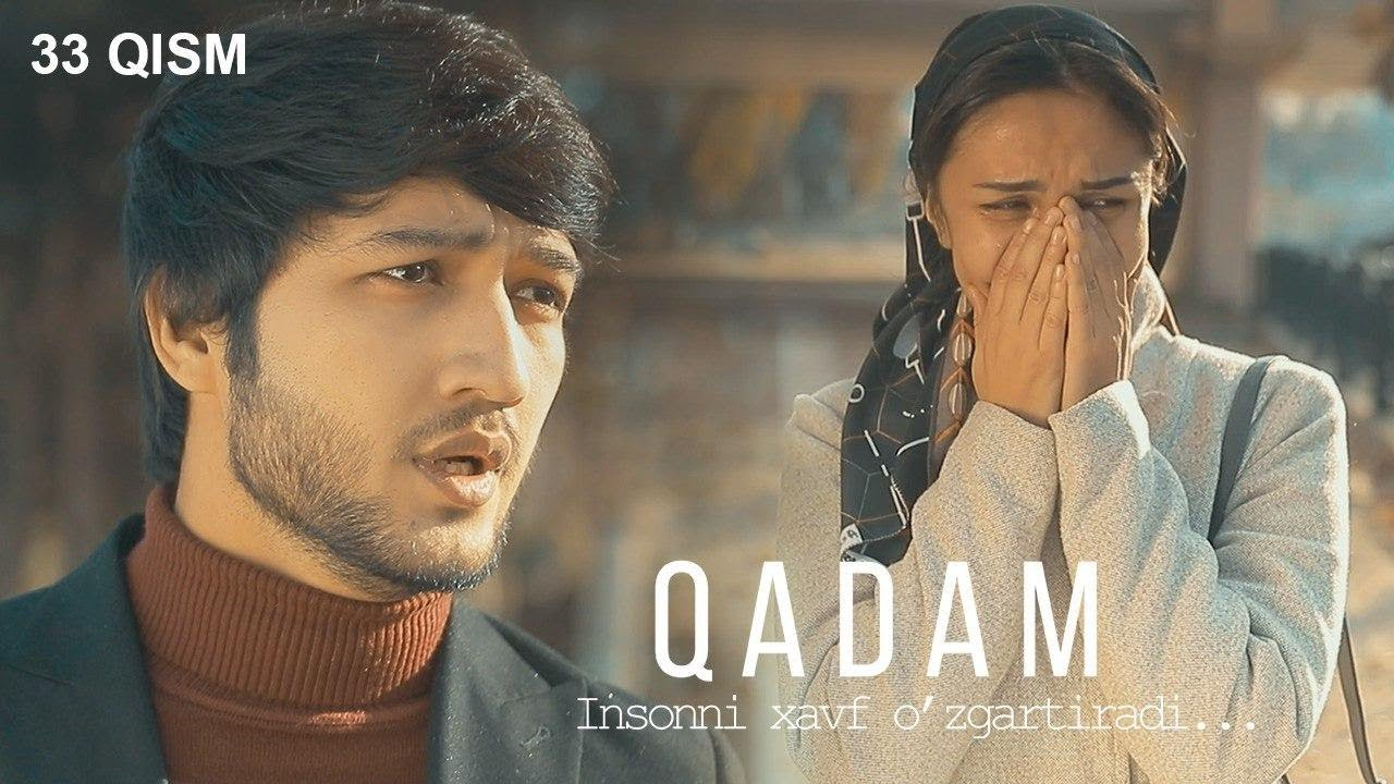 Qadam (o'zbek serial) | Кадам (узбек сериал) 33-qism