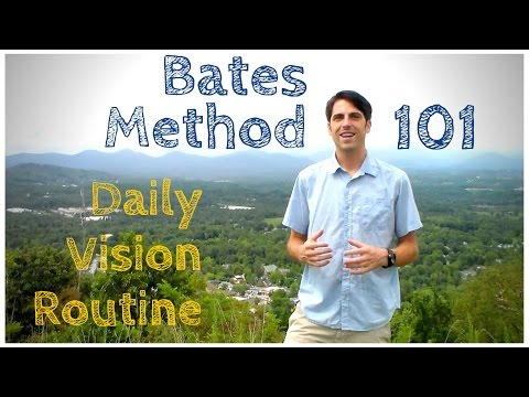 Bates Method 101: Daily Vision Routine
