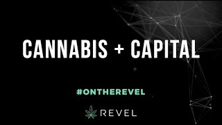 CANNABIS + CAPITAL RECAP