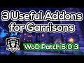 3 Useful Garrison Addons - Warlords of Draenor Patch 6.0.3
