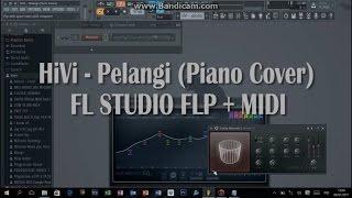 HiVi - Pelangi (FL STUDIO PIANO COVER) FLP + MIDI DOWNLOAD