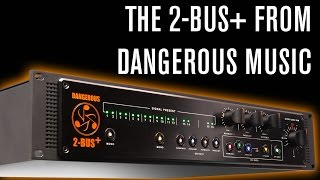 The 2-BUS+ from Dangerous Music