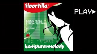 Download floorfilla - komputermelody (DJ Cerla Floorfiller Radio Cut) MP3 song and Music Video