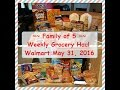 Family of 5 Weekly Walmart Grocery Haul: May 31, 2016