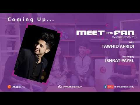 Dhaka live. TV MEET THE FAN WITH : TAWHID AFRIDI