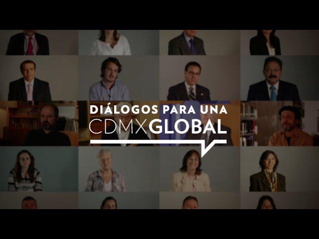 Diálogos por una #CDMXGlobal