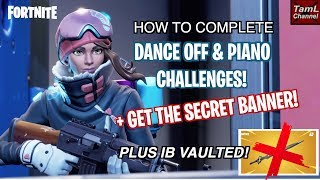How to Complete Dance Off & Piano Challenges & Get the SECRET Banner! (Fortnite Battle Royale)