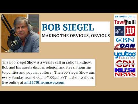 The Bob Siegel Show - How Would Jesus Deal With the Illegal So-Called Dreamers?