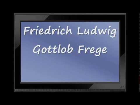 How to Pronounce Friedrich Ludwig Gottlob Frege