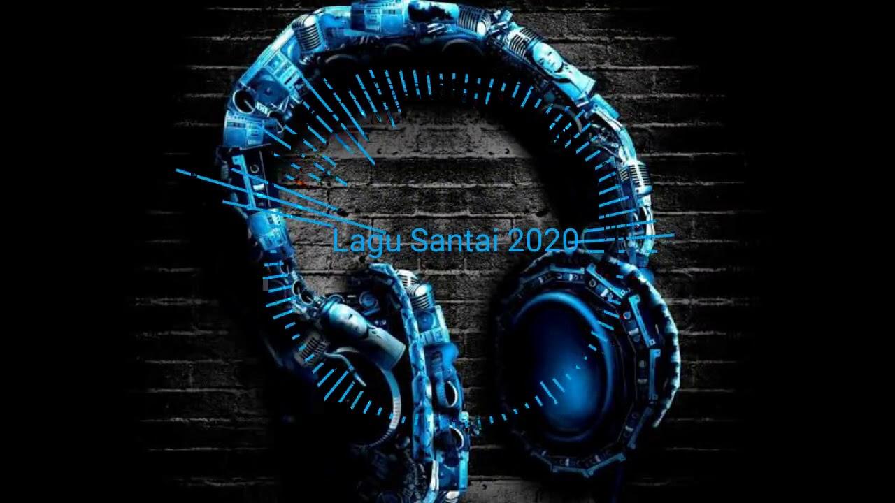 Download DJ TERBARU MUSIK SANTAI 2020 REMIX - DJ BARAT MUSIK SANTAI TERBARU TERBAIK REMIX 2020