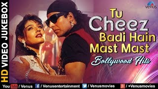 Tu Cheez Badi Hain Mast Mast - Best Bollywood Songs | VIDEO JUKEBOX | Blockbuster Hindi Video Songs