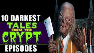 10 Darkest Tales From The Crypt Episodes