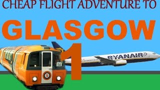 Cheap flight adventure to Glasgow