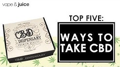 Top 5 Ways To Take CBD | What is the best way to take CBD | Vape and Juice TV