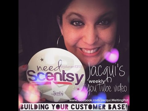 Scentsy Business Building - Building Your Customer Base : Week 16 - Jacqui's Scentsy Chat