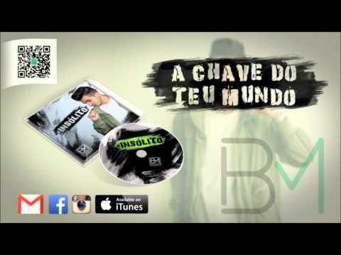 BM - A Chave Do Teu Mundo [#Insólito] (15 de 15)