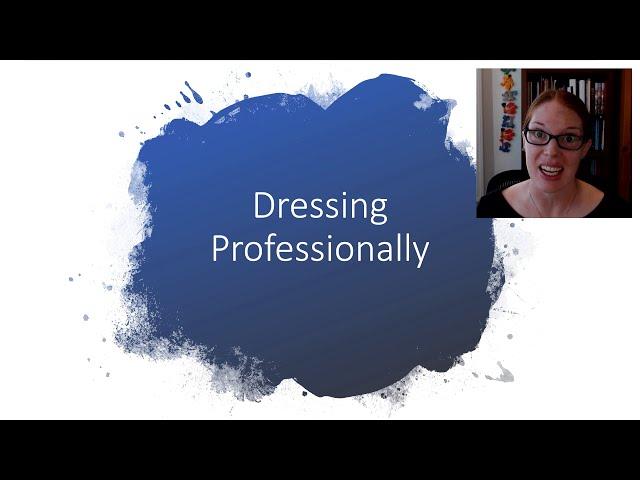 Dressing Professionally Full Video