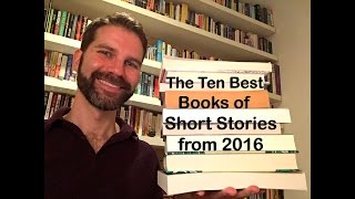 The 10 Best Books of Short Stories from 2016