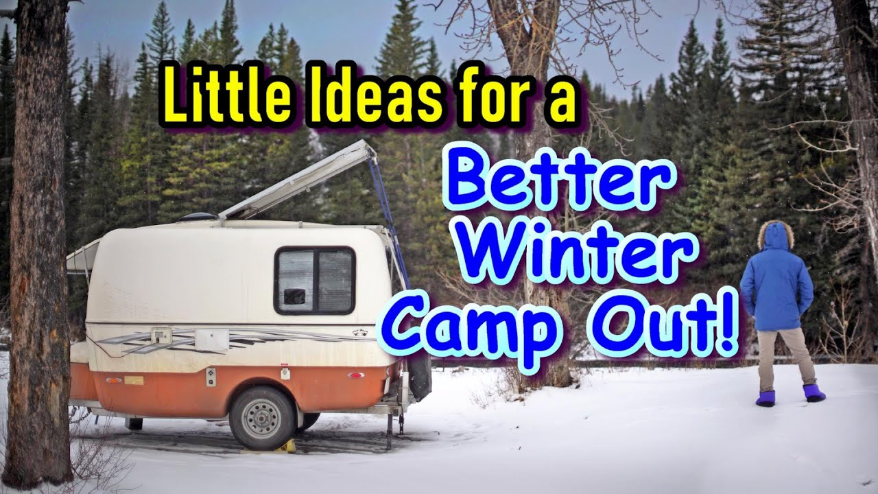 Little Ideas for a Better Winter Camp Out!