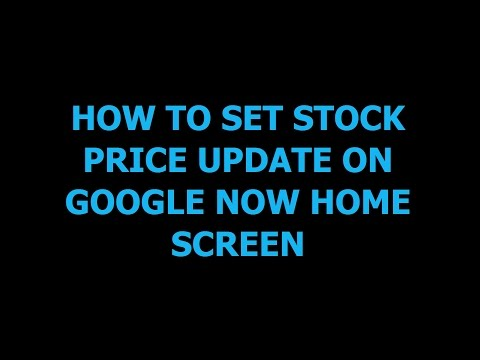 How to set stock price update on Google now home screen