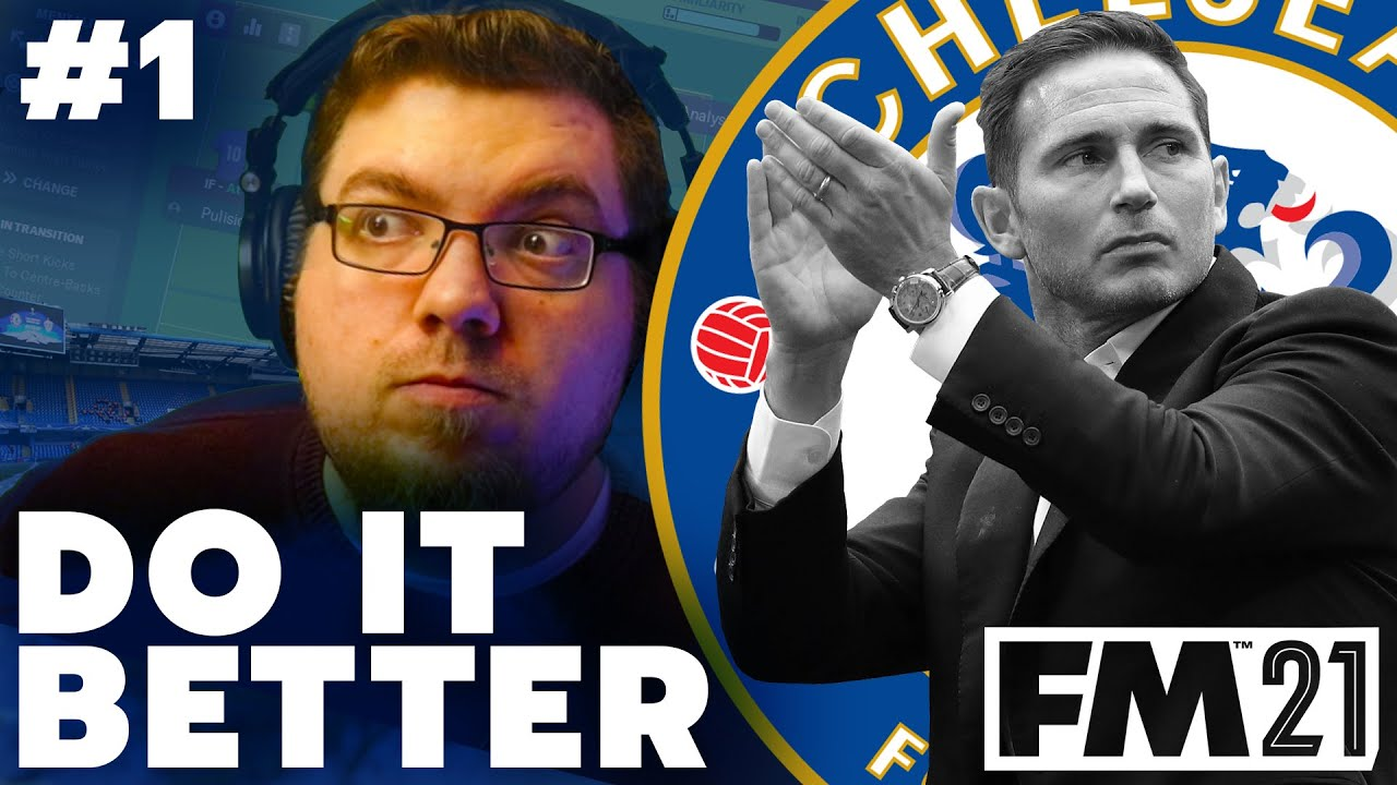 Download Can I Manage Chelsea Better Than Frank Lampard? | #1 | DO IT BETTER | Football Manager 2021
