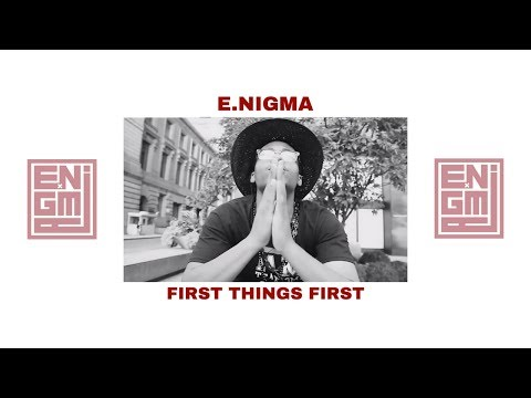 First Things First by E.Nigma