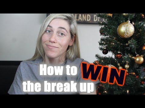 How to Win the Breakup