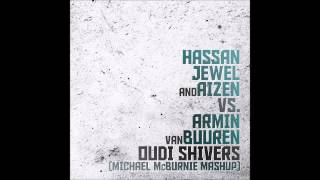 Hassan JeweL Aizen Vs Armin Van Buuren Ft Susana Oudi Shivers Michael McBurnie Mashup