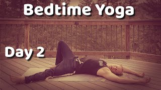 Day 2 - Hip Stretch - 7 Day Bedtime Yoga Challenge