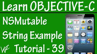 Free Objective C Programming Tutorial for Beginners 39 - NSMutableString in Objective C
