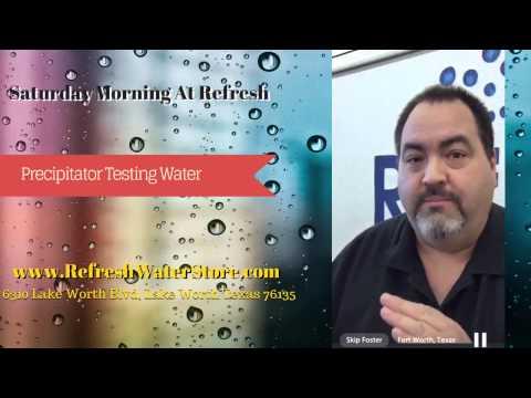 Refresh Water Store | Saturday Morning At Refresh Precipitator Test