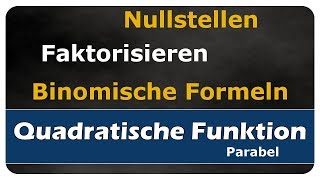 Let's Learn Nullstellen von quadratischen Funktionen - Faktorisieren, Binomische Formeln - #005