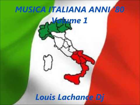Musica Italiana Anni '80 Volume 1 ( Italian Songs '80 ) - Louis Lachance Dj