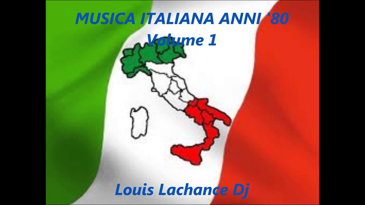 Musica Italiana Anni 80 Volume 1 Italian Songs 80 Louis Lachance Dj Youtube