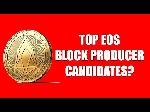 TOP EOS BLOCK PRODUCER CANDIDATES?