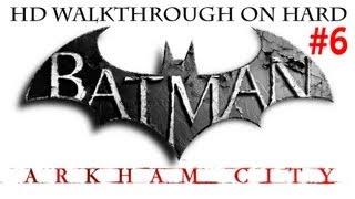 """Batman Arkham City"", HD walkthrough (Hard), Part 6 - Steel Mill"