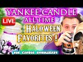 LIVE - All-Time Yankee Candle HALLOWEEN Favorites - MASSIVE HAUL - & The Oldest Halloween Yankee 😱