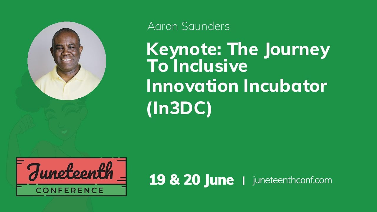Keynote: The Journey To Inclusive Innovation Incubator (In3DC)