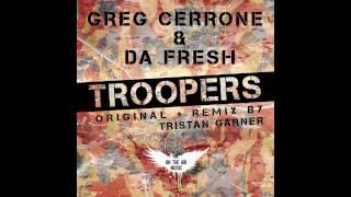 "Greg Cerrone & Da Fresh ""Troopers"" - Tristan Garner Rmx"