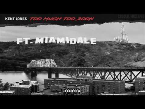 Kent Jones - Too Much Too Soon [FULL MIXTAPE + DOWNLOAD LINK] [2016]