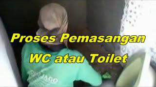 Proses pemasangan WC atau Toilet
